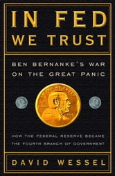 In FED We Trust - Ben Bernanke's War on the Great Panic ebook by David Wessel