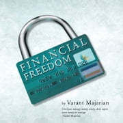 Financial Freedom ebook by Varant Majarian