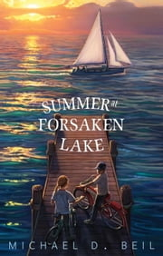 Summer at Forsaken Lake ebook by Michael D. Beil,Maggie Kneen