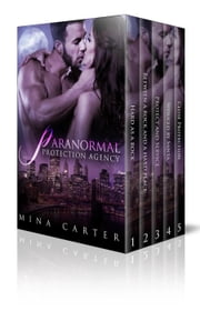Paranormal Protection Agency: Volume 1 - Paranormal Protection Agency ebook by Mina Carter
