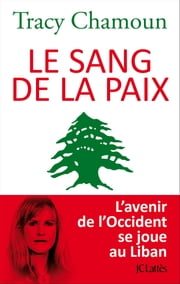 Le sang de la paix ebook by Tracy Chamoun