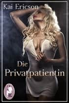 Die Privatpatientin ebook by Kai Ericson