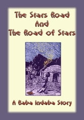 The Stars Road and the Road of Stars - A Baba Indaba Story ebook by Unknown