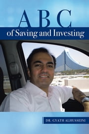 A B C of Saving and Investing ebook by Dr. Gyath Alhusseini