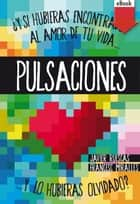 Pulsaciones (eBook-ePub) ebook by Francesc Miralles, Javier Ruescas Sánchez