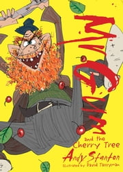 Mr Gum and the Cherry Tree ebook by Andy Stanton,David Tazzyman