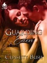 Guarding Eden ebook by Chastity Bush