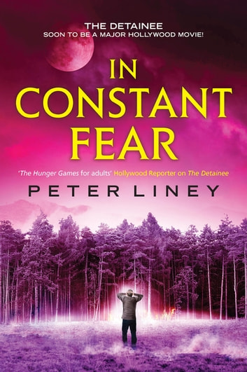 In Constant Fear - The Detainee Book 3 ebook by Peter Liney