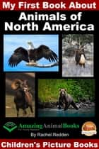 My First Book About Animals of North America ebook by Rachel Redden