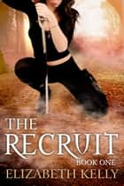 The Recruit (Book One) ebook by