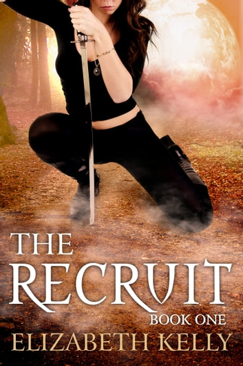 The Recruit (Book One) ebook by Elizabeth Kelly