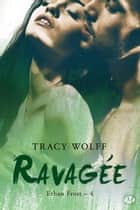 Ravagée - Ethan Frost, T4 eBook by Tracy Wolff, Claire Allouch