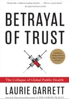 Betrayal of Trust ebook by Laurie Garrett