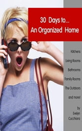 30 Days To An Organized Home ebook by Evelyn Cucchiara