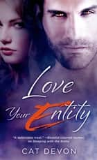 Love Your Entity ebook by Cat Devon