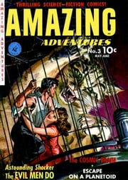 Amazing Adventures, Volume 3, The Evil Men Do ebook by Yojimbo Press LLC,Ziff-Davis Publications