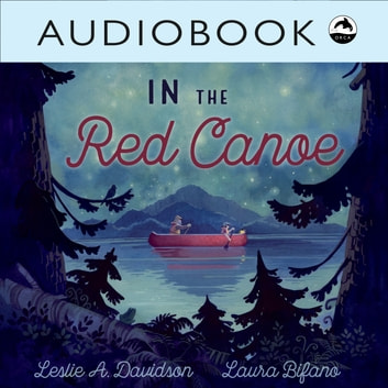 In the Red Canoe audiobook by Leslie A. Davidson,Christian Down