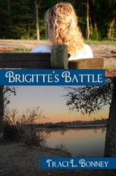 Brigitte's Battle ebook by Traci Bonney