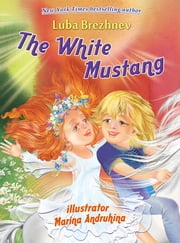 The White Mustang ebook by Luba Brezhnev