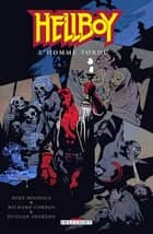 Hellboy T11 - L'Homme tordu ebook by Mike Mignola