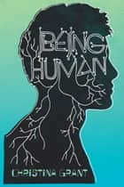 Being Human ebook by Christina Grant