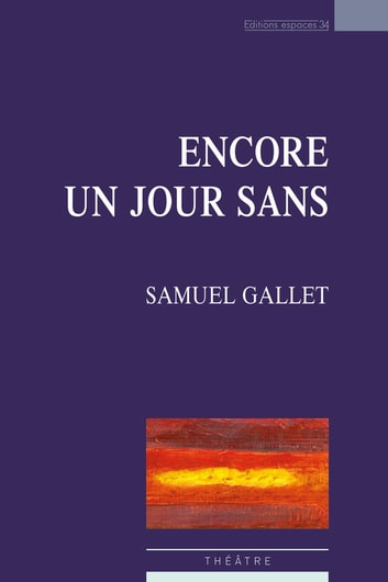 Encore un jour sans ebook by Samuel Gallet