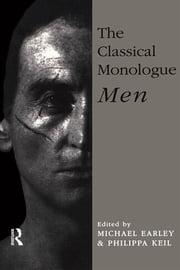 The Classical Monologue (M) - Men ebook by Michael Earley,Philippa Keil