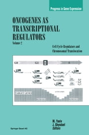 Oncogenes as Transcriptional Regulators - Cell Cycle Regulators and Chromosomal Translocation ebook by Moshe Yaniv,Jacques Ghysdael