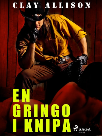 En gringo i knipa ebook by William Marvin Jr,Clay Allison