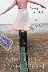 Finding Alice ebook by Melody Carlson