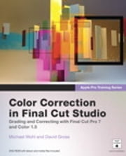 Apple Pro Training Series - Color Correction in Final Cut Studio ebook by Michael Wohl,David Gross