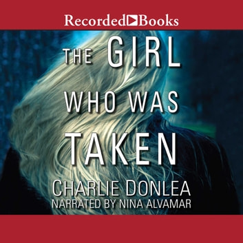 The Girl Who Was Taken audiobook by Charlie Donlea