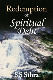 Redemption of Spiritual Debt ebook by Sihra, S S
