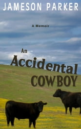 An Accidental Cowboy ebook by Jameson Parker