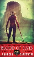 Blood of Elves ebook by Andrzej Sapkowski