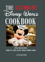 The Ultimate Disney World Cookbook ebook by David Kennedy