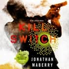 Kill Switch - A Joe Ledger Novel audiobook by Jonathan Maberry
