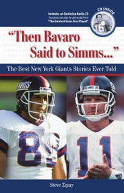 """Then Bavaro Said to SIMMs. . ."": The Best New York Giants Stories Ever Told ebook by Zipay, Steve"
