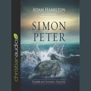 Simon Peter - Flawed but Faithful Disciple audiobook by Adam Hamilton