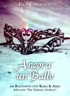 Ancora un ballo ebook by Eva Fairwald