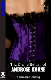 The Erotic Return of Ambrose Horne ebook by Chrissie Bentley