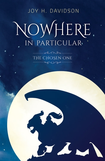 Nowhere in Particular - The Chosen One ebook by Joy H. Davidson