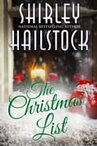 The Christmas List ebook by Shirley Hailstock
