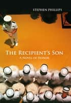 The Recipient's Son ebook by Stephen Phillips