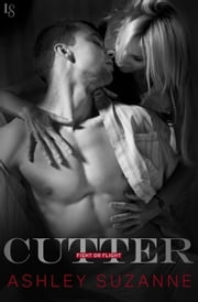 Cutter - A Fight or Flight Novel ebook by Ashley Suzanne
