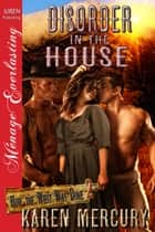Disorder in the House ebook by Karen Mercury