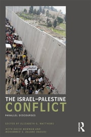 The Israel-Palestine Conflict - Parallel Discourses ebook by Elizabeth Matthews
