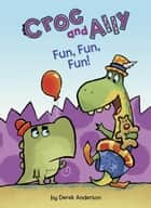 Fun, Fun, Fun! ebook by Derek Anderson, Derek Anderson