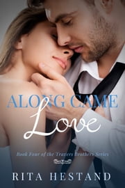 Along Came Love ebook by Rita Hestand