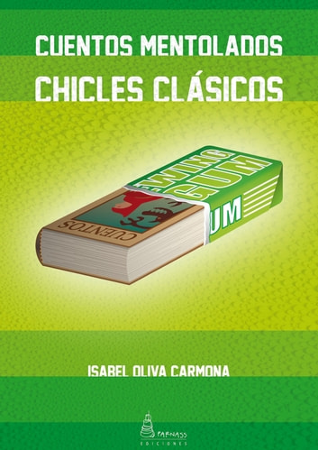 CUENTOS MENTOLADOS, CHICLES CLÁSICOS ebook by Isabel Oliva Carmona